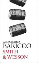 Alessandro Baricco: Smith & Wesson
