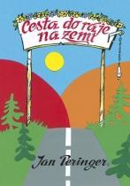 Jan Peringer: Cesta do ráje na zemi
