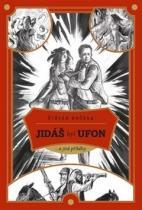 Štěpán Kučera: Jidáš byl Ufon