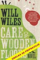 Will Wiles: Pravidla péče o dřevěné podlahy