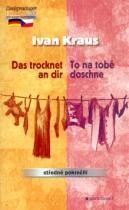 Ivan Kraus: To na tobě doschne, Das trochet an dir