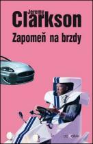 Jeremy Clarkson: Zapomeň na brzdy