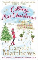 Carole Matthews: Calling Mrs Christmas