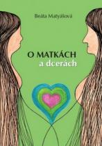 Beáta Matyášová: O matkách a dcerách