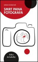 Dana Kovaľová: Smrt pana fotografa