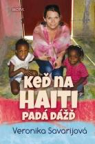 Veronika Savarijová: Keď na Haiti padá dážď
