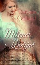 Barbara Cartland: Milenci v Londýně