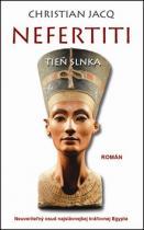 Christian Jacq: Nefertiti Tieň slnka