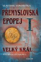 Vlastimil Vondruška: Přemyslovská epopej I.
