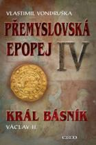 Vlastimil Vondruška: Přemyslovská epopej IV.