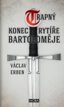 Václav Erben: Trapný konec rytíře Bartoloměje