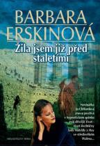 Barbara Erskinová: Žila jsem již před staletími