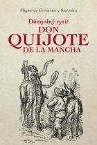 Miguel de Cervantes: Důmyslný rytíř Don Quijote de la Mancha