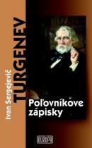 Ivan Sergejevič Turgenev: Poľovníkove zápisky