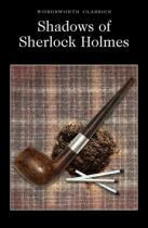 Arthur Conan Doyle: Shadows of Sherlock Holmes