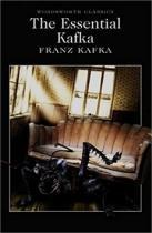 Franz Kafka: The Essential Kafka