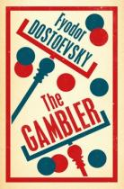 Fjodor Michajlovič Dostojevskij: The Gambler