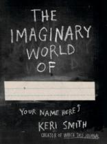 Keri Smith: The Imaginary World of ...