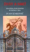 Ivan Izakovič: Život a smrť