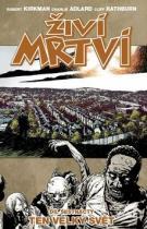 Robert Kirkman: Živí mrtví 16 - Ten velký svět