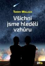 Tommy Wallach: Všichni jsme hleděli vzhůru