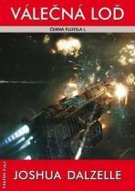 Joshua Dalzelle: Černá flotila 1 - Válečná loď