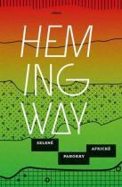Ernest Hemingway: Zelené pahorky africké