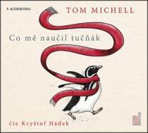Co mě naučil tučňák - Tom Michell