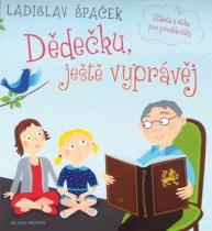Dědečku, ještě vyprávěj - Etiketa a etika pro předškoláky - Špaček Ladislav