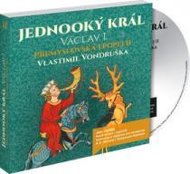 Jednooký král Václav I. - Vlastimil Vondruška