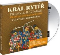 Král rytíř Přemysl II. Otakar - Vlastimil Vondruška