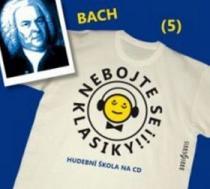 Nebojte se klasiky! 5 - Johann Sebastian Bach