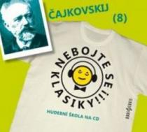 Nebojte se klasiky! 8 - Petr Iljič Čajkovskij