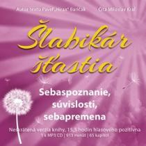 Šlabikár šťastia Sebaspoznanie, súvislosti, sebapremena - Pavel Hirax Baričák