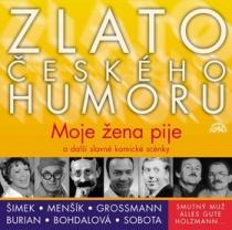 Zlato českého humoru Moje žena pije a další slavné komické scénky - Vlasta Burian