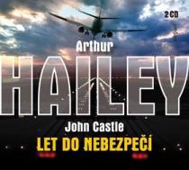 Let do nebezpečí - Arthur Hailey; John Castle