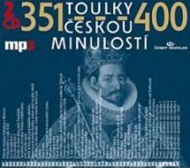 Toulky českou minulostí 351-400 - Josef Veselý