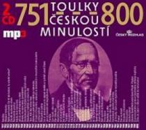 Toulky českou minulostí 751-800 - Iva Valešová