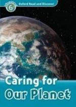 Oxford Read and Discover Level 6: Caring for Our Planet