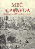 Meč a pravda - doba husitská od Domažlic po Lipany - Vladimí...