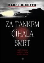 Za tankem číhala smrt - Válečné drama kapitána Vajdy, vězně ...