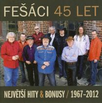 Fešáci - 45 let Největší hity a bonusy 1967 - 2012
