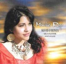 Ľudové cigánske piesne - Monika Rigó – Ktože sú cigáni, Ko Hi O Roma,