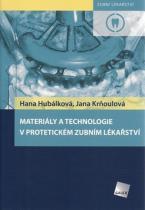 Materiály a technologie v protetickém zubním lékařství - Hana Hubálková; Jana Krňoulová