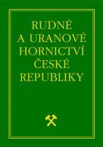 Rudné a uranové hornictví České republiky - Jan Kafka