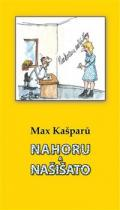 Nahoru a našišato - Max Kašparů