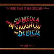 Al Di Meola, John McLaughlin, Paco De Lucía: Friday Night In San Francisco CD