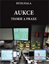 Aukce - teorie a praxe - Fiala Petr