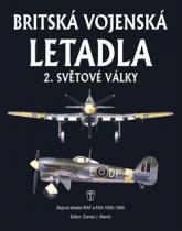 Britská vojenská letadla 2. světové války - Bojová letadla RAF a FAA 1939-1945 - Daniel