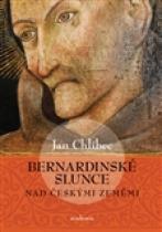 Bernardinské slunce nad českými zeměmi - Význam bernardinské estetiky v českých zemích pozdního středověku -